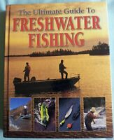 The Ultimate Guide to Freshwater Fishing: Dick Sternberg