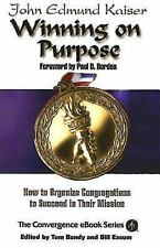 Winning On Purpose: How To Organize Congregations to Succeed in Their Mission C
