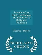 Travels an Irish Gentleman in Search Religion Vol  I - by Moore Thomas