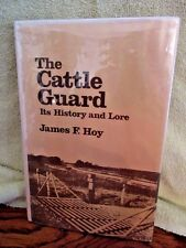 The Cattle Guard Its History and Lore James F Jim Hoy 1982 Hardcover Signed DJ