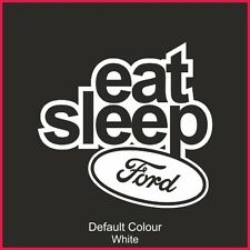 Eat Sleep Ford Decal, Vinyl, Sticker, Graphics, Car, JDM, EURO, FIESTA, N2185