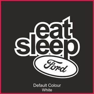 Eat Sleep Ford Decal, Vinyl, Sticker, Graphics, Car, JDM, EURO, FIESTA, N2185