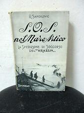 Samoilovic S. O. S. NEL MARE ARTICO La spedizione di soccorso del Krassin - 1930