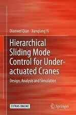 Hierarchical Sliding Mode Control for under-Actuated Cranes : Design, Analysi...