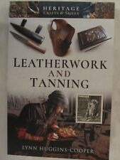Leatherwork and Tanning (Heritage Crafts & Skills)