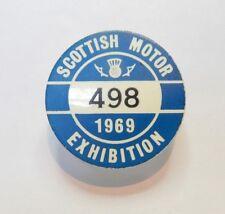 1969 Scottish Motor Exhibition 1969 exhibitors badge No 498 3 cm's