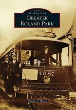 Greater Roland Park (Images of America)