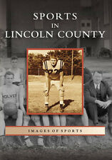 Sports in Lincoln County [Images of Sports] [NC] [Arcadia Publishing]
