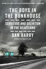 Boys in the Bunkhouse : Servitude and Salvation in the Heartland: By Barry, D...