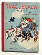 SAINT-OGAN. Trac et Boum voyagent.1944 Edition Sociale Française. EO