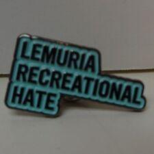 LEMURIA Enamel Pin Recreational Hate LP Exclusive button diet cig hop along