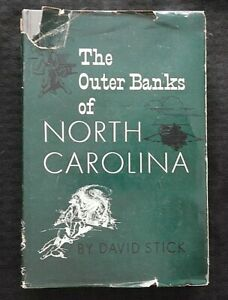 The Outer Banks of North Carolina 1584-1958 by David Stick~Hb,1st Ed