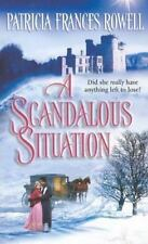A Scandalous Situation (Harlequin Historical), Patricia Frances Rowell, 03732931
