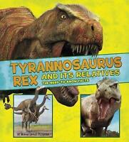 Tyrannosaurus Rex and Its Relatives: The Need-to-Know Facts (A+ Books: Dinosaur
