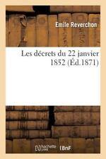 Les Decrets du 22 Janvier 1852 by Reverchon-E (2016, Paperback)