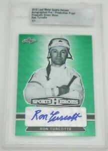 2018 Leaf Metal RON TURCOTTE Prismatic Green Wave Proof Auto #ed 1/1 Autograph