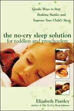 The No-Cry Sleep Solution for Toddlers and Preschoolers: Gentle Ways to Stop Bed