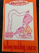 Encyclopedic Balloon Modeling Course George Sands Booklet