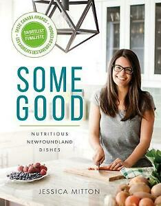 Some Good: Nutritious Newfoundland Dishes | Jessica Mitton | Paperback | NEW