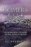 Gomer's Tale : An Alternative Version of the Book of Hosea by Cj Neubach...