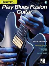 HOW TO PLAY BLUES-FUSION GUITAR - CHARUPAKORN, JOE - NEW BOOK