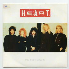 (V564) Heart, Who Will You Run To - 1987 - 7 inch vinyl