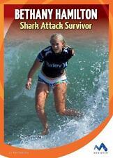 True Stories, Real People: Bethany Hamilton : Shark Attack Survivor by Amy...