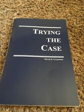 TRYING THE CASE BY GROSSMAN P. STEVEN