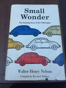 Walter Henry Nelson SMALL WONDER THE AMAZING STORY OF THE VOLKSWAGEN  Rev LotA1