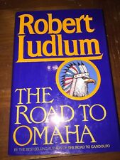 SIGNED ! The Road to Omaha , Robert Ludlum (1992, HC) 1st Ed 1st Printing