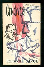 NILIN PAVEL CRUDELTA' FELTRINELLI 1960 UNIVERSALE ECONOMICA UE 293