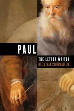 Paul, the Letter Writer by M. Luther, Jr. Stirewalt (2003, Paperback)