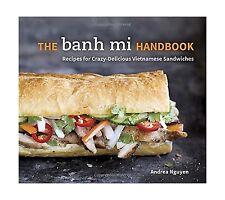 The Banh Mi Handbook: Recipes for Crazy-Delicious Vietnamese Sa... Free Shipping