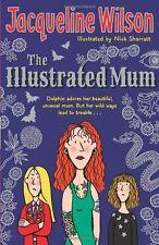The Illustrated Mum By Jacqueline Wilson, Nick Sharratt. 9780440867814