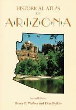 Historical Atlas of Arizona by Henry P. Walker and Don Bufkin (1986, Paperback)