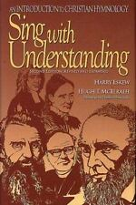 Sing With Understanding: An Introduction to Christian Hymnology by Harry Eskew,