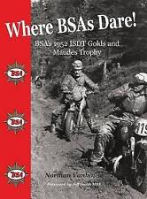 Where BSAs Dare: BSA's 1952 ISDT Golds and Maudes Trophy by Norman Vanhouse...