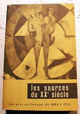 LES SOURCES DU XX EME SIECLE/LES ARTS EN EUROPE DE 1884 A 1914/CATALOGUE/1960