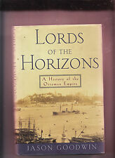 LORDS OF THE HORIZONS-GOODWIN-1ST/4TH 1999-HB/DJ-CLASSIC HISTORY OTTOMAN EMPIRE