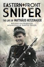 EASTERN FRONT SNIPER - KALTENEGGER, ROLAND/ PEGLER, MARTIN (INT) - NEW HARDCOVER