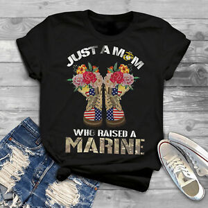Just a Mom Who Raise a Marine T-Shirt, Gift for Marine Mom, Veterans Day Gift