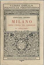 Colombo -  Milano sotto l'Egida del Carroccio - La Città Stato Meneghina 1935