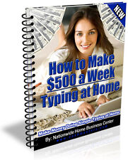 HOW TO MAKE $500 A WEEK TYPING FROM HOME  PDF EBOOK FREE SHIPPING RESALE RIGHTS