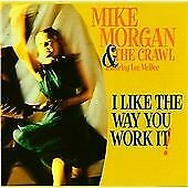 Mike Morgan - I Like the Way You Work It (2002)
