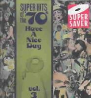 VARIOUS ARTISTS - SUPER HITS OF THE '70S: HAVE A NICE DAY, VOL. 3 NEW CD