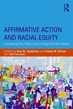 Affirmative Action and Racial Equity : Considering the Fisher Case to Forge...