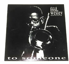 Fred Wesley Quartet - Mini-LP + PRESSE-INFOS - To Someone - Hi Note HNL 2002