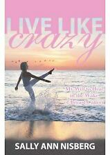 Live Like Crazy: My will to heal in the wake of breast cancer