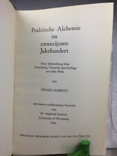 Praktische Alchemie Im Zwanzigsten Jahrhundert by Frater Albertus 1970