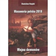 Masoneria polska 2018. Wojna demonów (demonow)